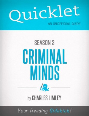 Quicklet on Criminal Minds Season 3 (CliffsNotes-like Summary, Analysis, and Commentary) by Charles Limley from Vearsa in Teen Novel category