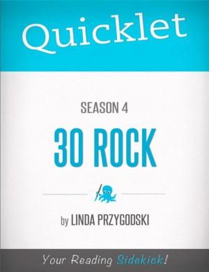 Quicklet on 30 Rock Season 4 by Linda  Przygodski from Vearsa in Teen Novel category