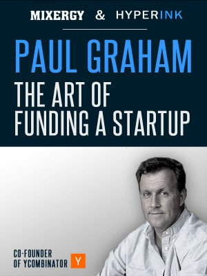 Paul Graham: The Art of Funding a Startup (A Mixergy Interview) by Andrew Warner from Vearsa in Finance & Investments category
