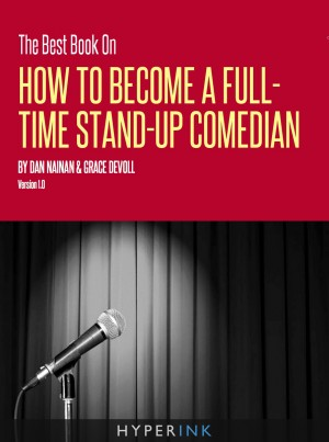 The Best Book On How To Become A Full Time Stand-up Comedian by Dan Nainan from Vearsa in Finance & Investments category