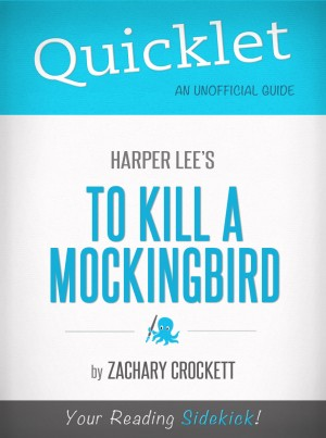 Quicklet on To Kill a Mockingbird by Harper Lee by Zachary Crockett from Vearsa in General Novel category