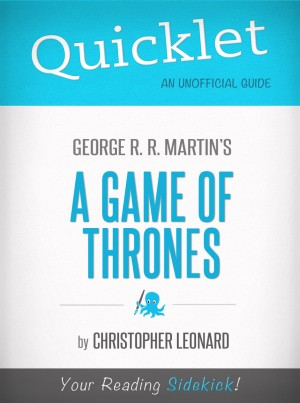 Quicklet on A Game of Thrones by George R. R. Martin by Christopher Leonard from Vearsa in General Novel category