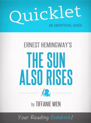 Quicklet On The Sun Also Rises By Ernest Hemingway by Tiffanie Wen from Vearsa in General Novel category