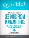 Quicklet on Jennifer L. Scott's Lessons From Madame Chic (CliffsNotes-like Book Summary) by Evelyn  Dumonte from  in  category