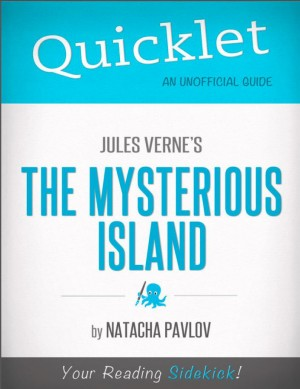 Quicklet on Jules Verne's The Mysterious Island (CliffNotes-like Summary) by Natacha Pavlov from Vearsa in Teen Novel category
