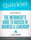 Quicklet on Lisa Petrilli's The Introvert's Guide to Success in Business and Leadership by Kelly  Cooper from  in  category