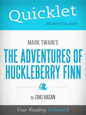 Quicklet on Mark Twain's Adventures of Huckleberry Finn (CliffsNotes-like Book Summary) by Zaki  Hasan from Vearsa in General Novel category