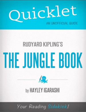 Quicklet on Rudyard Kipling's The Jungle Book (CliffNotes-like Summary) by Hayley Igarashi from Vearsa in Teen Novel category