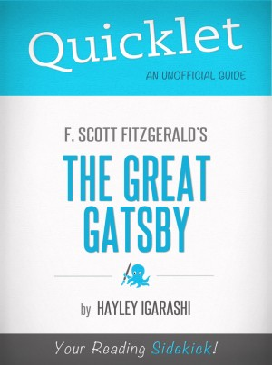 Quicklet on F. Scott Fitzgerald The Great Gatsby by Hayley Igarishi from Vearsa in General Novel category
