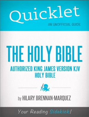 Quicklet on The Holy Bible: Authorized King James Version by Hilary  Brennan-Marquez from Vearsa in Teen Novel category