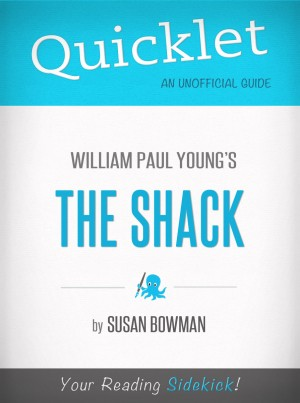 Quicklet on The Shack by William Young by Susan Bowman from Vearsa in General Novel category