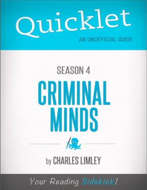 Quicklet on Criminal Minds Season 4 (CliffNotes-like Summary, Analysis, and Review) by Charles Limley from Vearsa in Teen Novel category