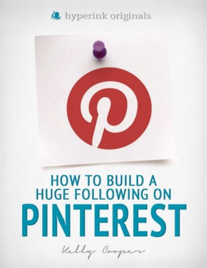 How to Build a Huge Following on Pinterest (How-To and Marketing) by Kelly  Coooper from Vearsa in General Novel category