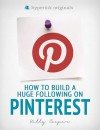 How to Build a Huge Following on Pinterest (How-To and Marketing) by Kelly  Coooper from  in  category