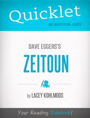 Quicklet on Dave Eggers's Zeitoun (CliffNotes-like Summary, Analysis, and Review) by Lacey Kohlmoos from Vearsa in Teen Novel category