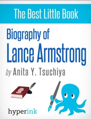 Lance Armstrong: A Biography by Anita Tsuchiya from Vearsa in Autobiography & Biography category