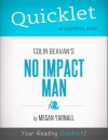 Quicklet on Colin Beavan's No Impact Man (CliffNotes-like Summary) by Megan  Yarnall from  in  category