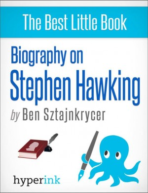 Stephen Hawking and The Universe: A Biography by Ben  Sztajnkrycer from Vearsa in Autobiography & Biography category