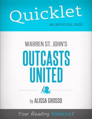 Quicklet on Warren St. John 's Outcasts United (CliffNotes-like Summary) by Alissa  Grosso from Vearsa in Teen Novel category