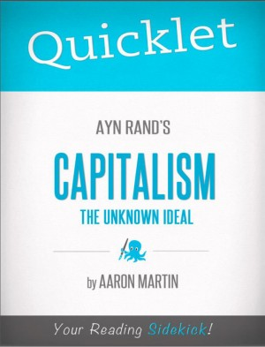 Quicklet on Ayn Rand's Capitalism: The Unknown Ideal by Aaron  Martin from Vearsa in Teen Novel category
