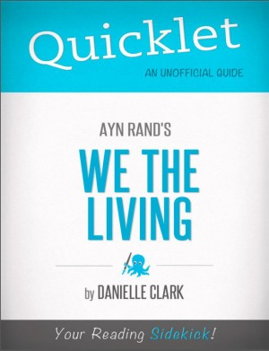 Quicklet on Ayn Rand's We the Living by Danielle  Clark from Vearsa in Teen Novel category