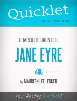 Quicklet on Charlotte Bronte's Jane Eyre by Maureen  Lee Lenker from Vearsa in Teen Novel category
