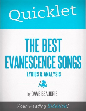 Quicklet on The Best Evanescence Songs: Lyrics and Analysis by David  Michael Beaudrie from Vearsa in Teen Novel category