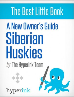 A New Owner's Guide to Siberian Huskies by Linda  Forshaw from Vearsa in General Novel category