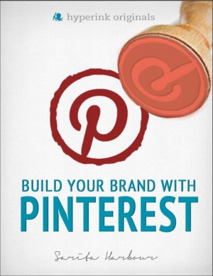 Build Your Brand with Pinterest by Sarita  Harbour from Vearsa in Finance & Investments category
