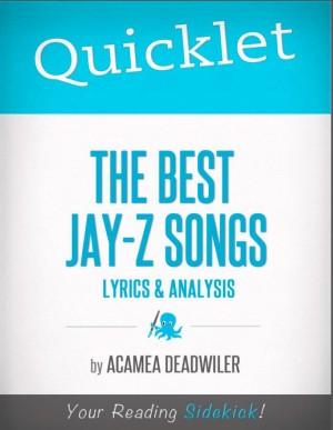 Quicklet on The Best Jay-Z Songs: Lyrics and Analysis by Acamea Deadwiler from Vearsa in Teen Novel category