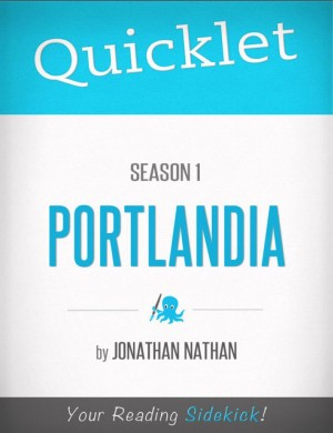 Quicklet on Portlandia Season 1 by Jonathan Nathan from Vearsa in General Academics category