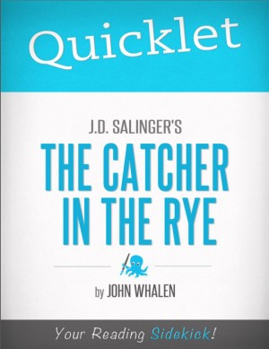 Quicklet on J.D. Salinger's The Catcher in the Rye by John Whalen from Vearsa in General Novel category