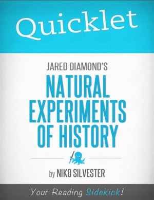 Quicklet on Natural Experiments of History edited by Jared Diamond and James A. Robinson by Nicole Silvester from Vearsa in General Novel category
