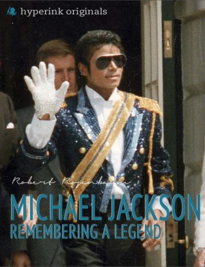 Michael Jackson: Remembering a Legend by Robert Rosenbaum from Vearsa in Autobiography & Biography category