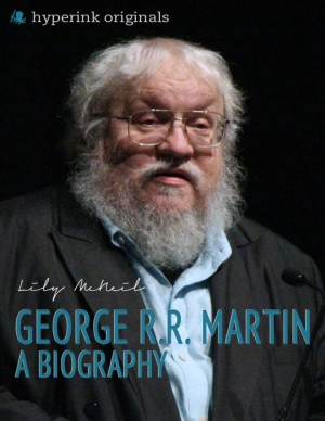 George R.R. Martin: A Biography by Lily McNeil from Vearsa in Autobiography,Biography & Memoirs category