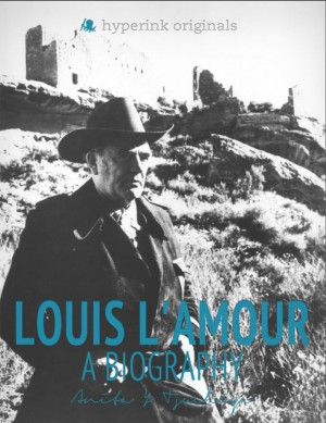 Louis L'Amour: A Biography by Anita Tsuchiya from Vearsa in Autobiography,Biography & Memoirs category