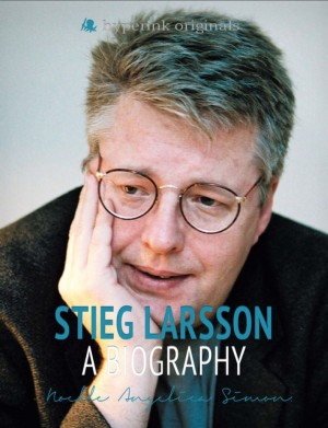 Stieg Larsson: Author of The Girl With the Dragon Tattoo by Noelle Angelica Simon from Vearsa in Autobiography & Biography category