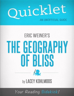 Quicklet on Eric Weiner's The Geography of Bliss by Lacey Kohlmoos from Vearsa in General Novel category