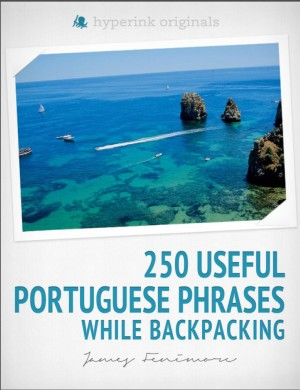 250 Useful Portuguese Phrases while Backpacking by James Fenimore from Vearsa in General Novel category