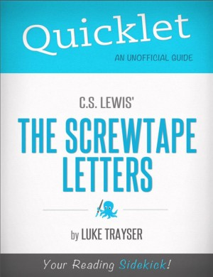 Quicklet on C.S. Lewis' The Screwtape Letters by Luke Trayser from Vearsa in General Novel category
