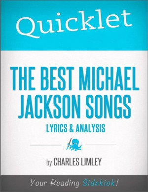 Quicklet on The Best Michael Jackson Songs by Charles Limley from Vearsa in Teen Novel category