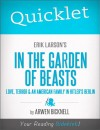Quicklet on Erik Larson's In the Garden of Beasts: Love, Terror, and an American Family in Hitler's Berlin by Arwen  Lee Adams Bicknell from  in  category
