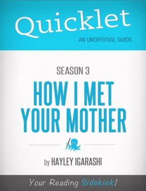 Quicklet on How I Met Your Mother Season 3 by Hayley Igarashi from Vearsa in General Academics category