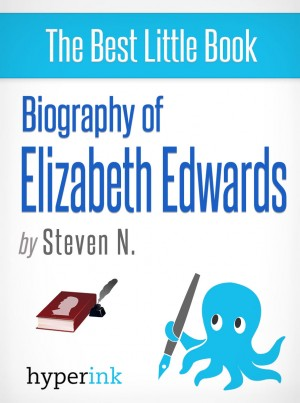 Courage and Grace: The Life and Death of Elizabeth Edwards by Steven Niles from Vearsa in Autobiography & Biography category