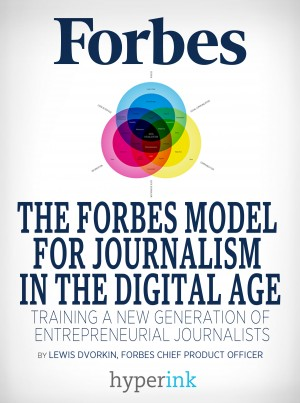 The Forbes Model For Journalism in the Digital Age by Lewis Dvorkin from Vearsa in Finance & Investments category
