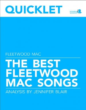 Quicklet on The Best Fleetwood Mac Songs: Lyrics and Analysis by Jennifer Blair from Vearsa in General Academics category