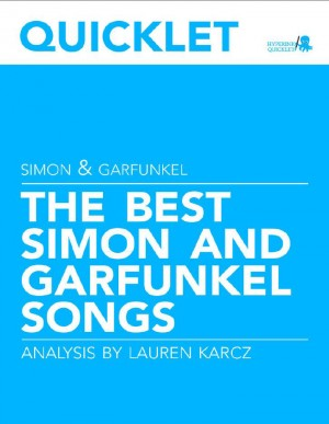 Quicklet on The Best Simon and Garfunkel Songs: Lyrics and Analysis by Lauren Karcz from Vearsa in General Academics category