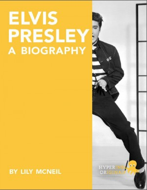 Elvis Presley: A Biography by Lily McNeil from Vearsa in Autobiography & Biography category