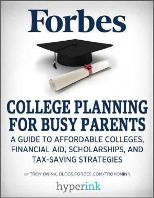 College Planning for Busy Parents: A Guide to Affordable Colleges, Financial Aid, Scholarships, and Tax-Saving Strategies by Troy  Onink from Vearsa in General Novel category