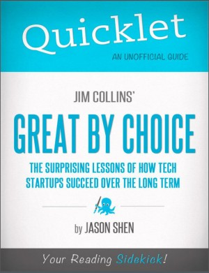Quicklet on Jim Collins' Great By Choice by Jason Shen from Vearsa in Finance & Investments category